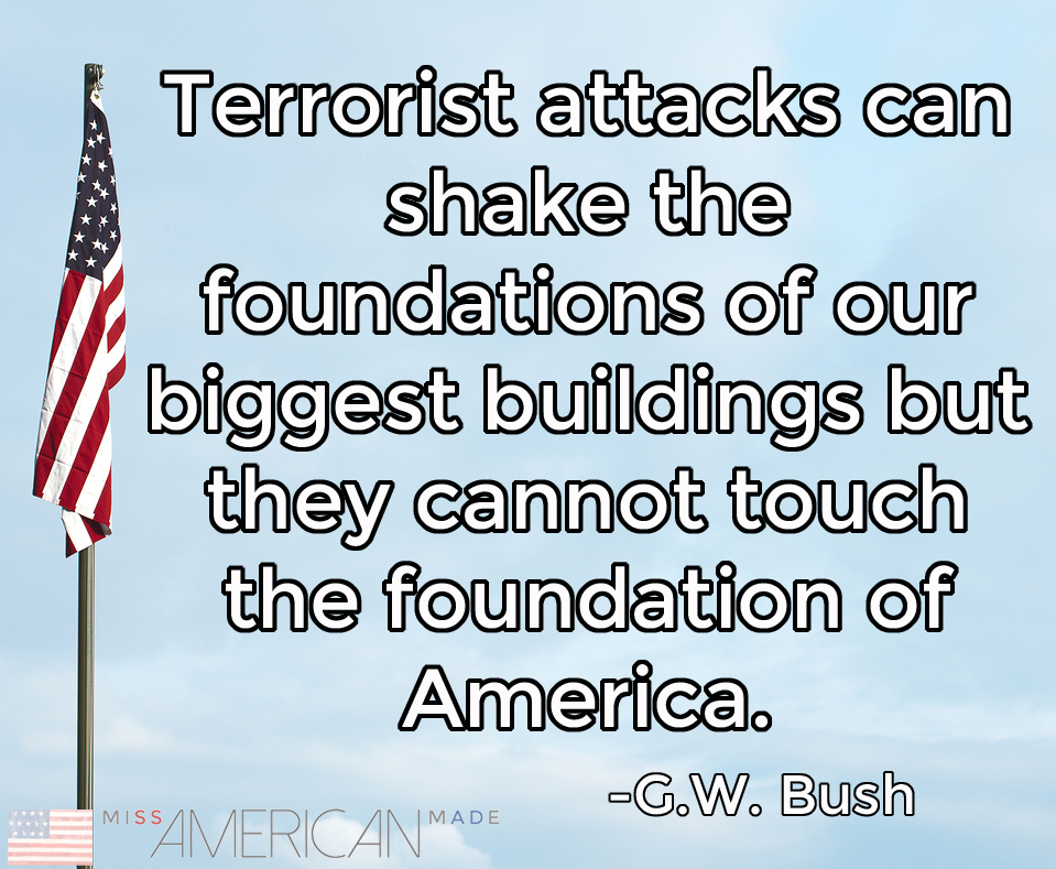 Terrorist cannot shake the foundation of America. We are so strong.