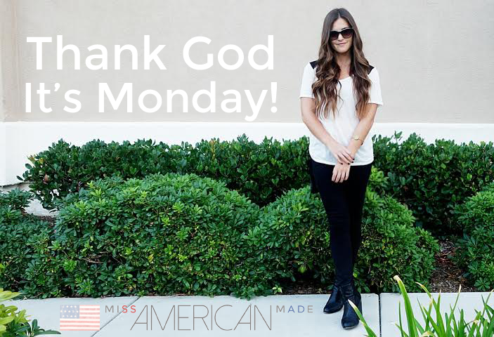 Thank God It's Monday! My outfit, plus why the weekends are kind of hard for me lately on the Miss American Made blog today!