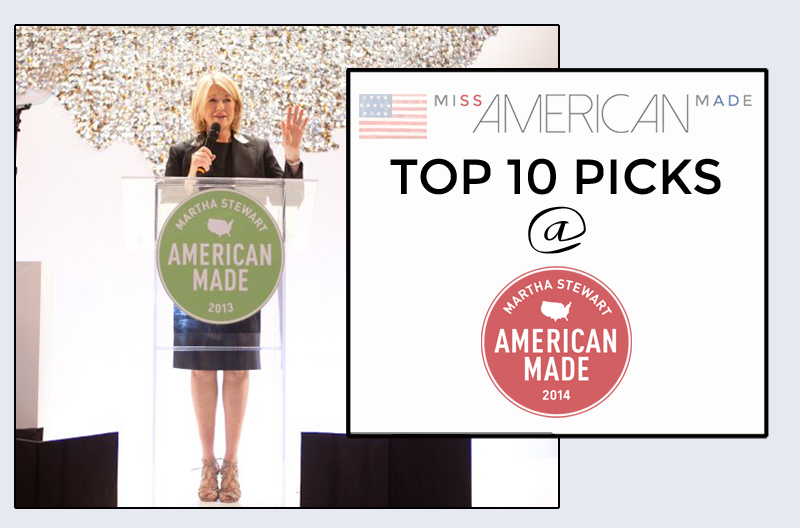 Miss American Made Top 10 picks from the Martha Stewart American Made Awards! This is a list of 10 companies made in USA that Miss American Made loves! Check it! You will love them too!
