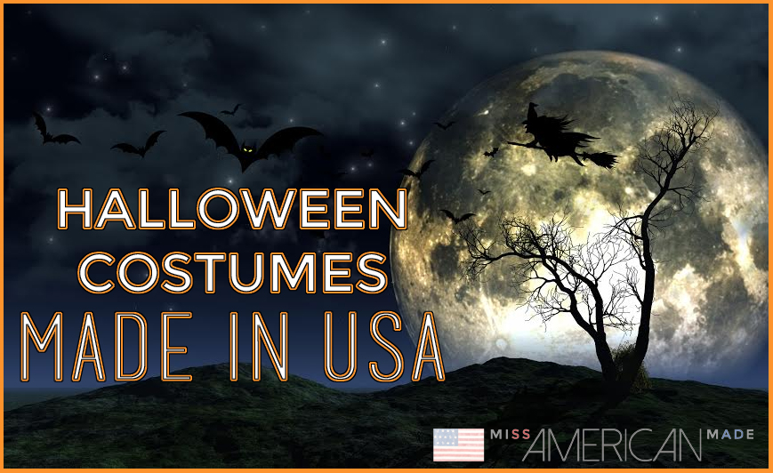 Halloween Costumes Made in USA. Here is a list of Halloween Costumes for all of us that wait until the last minute! Plus, these items can be worn after Halloween, so you're not wasting your money on a one time wear.