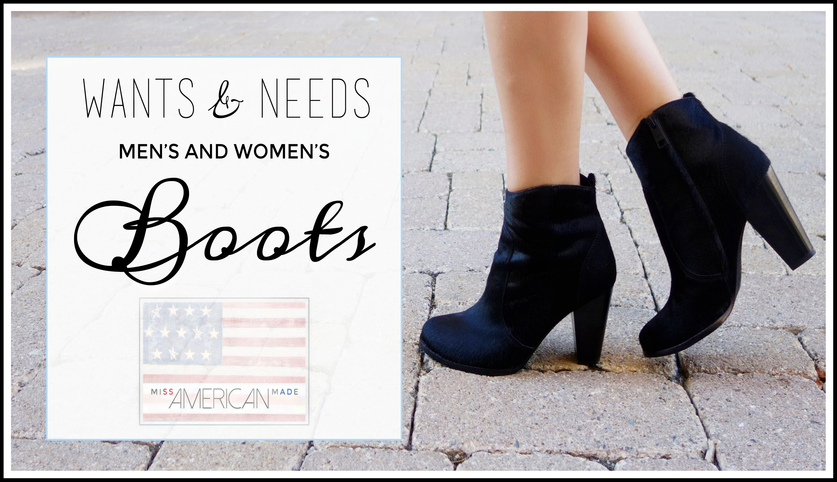 Weekly wants and needs! A list of boots made in America! The American Made boot game is SERIOUS!
