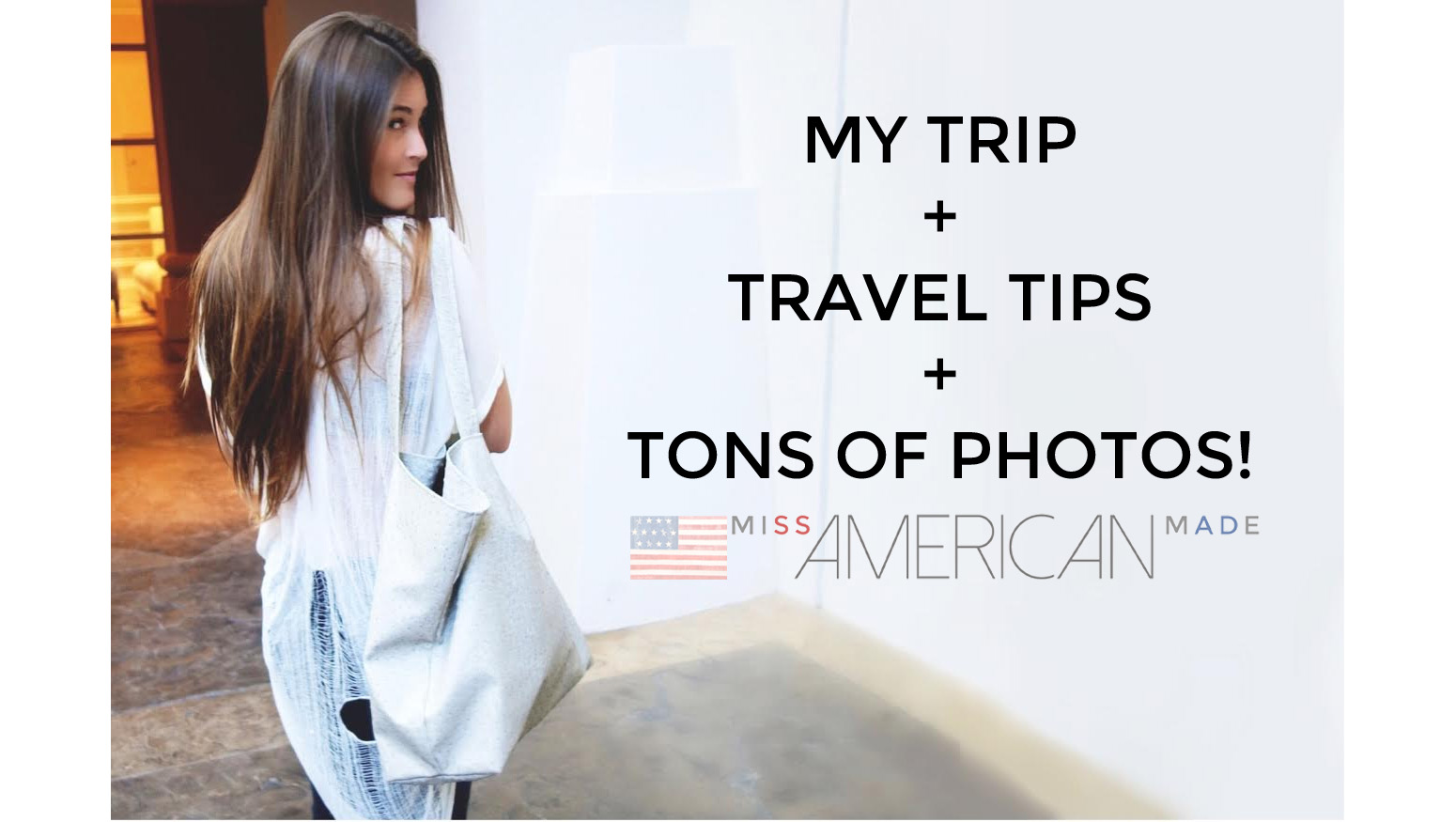 Miss American Made Travel Tips and Tons of Photos!