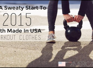Get A Sweaty Start To 2015 With Made in USA Work Out Clothes!