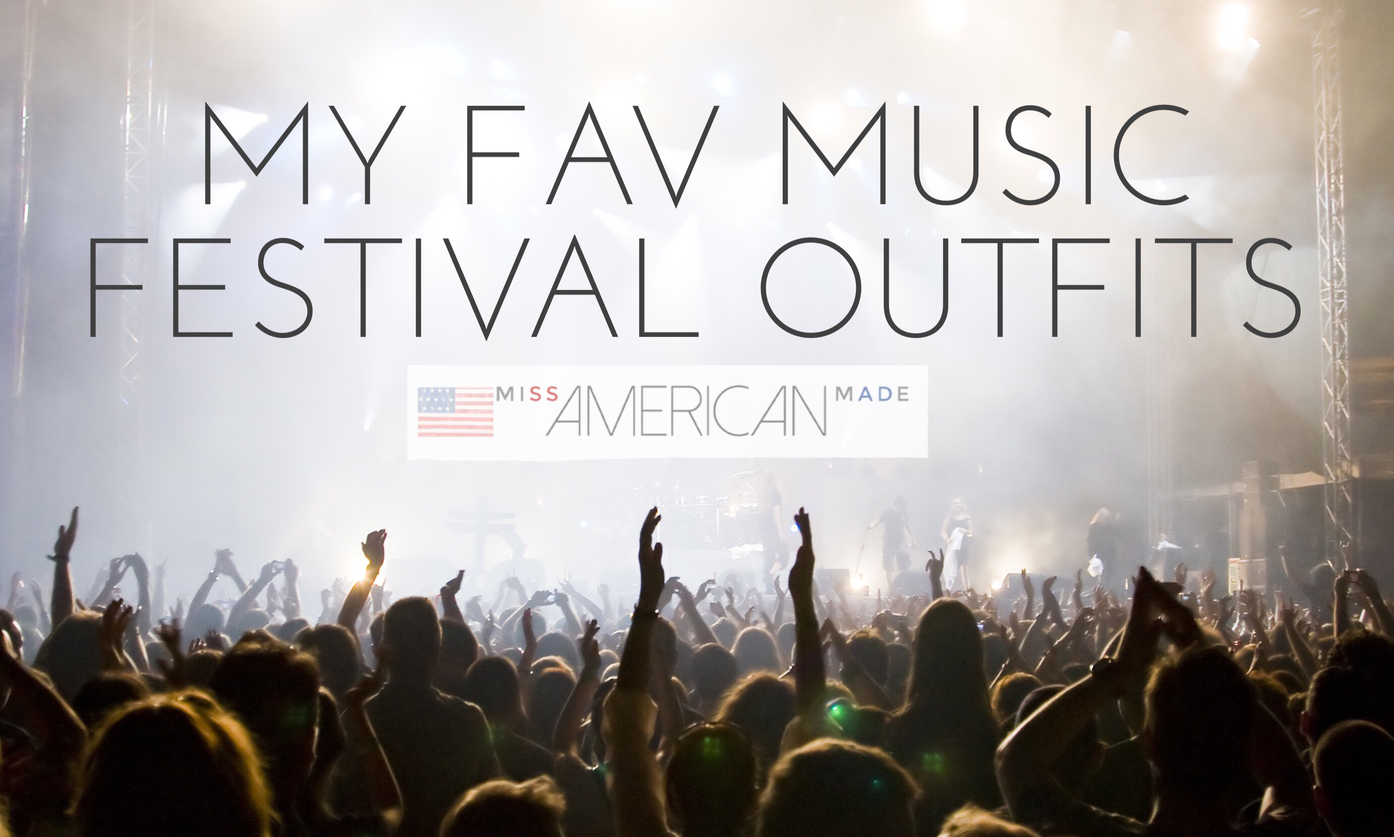Music Festival Favorite Outfits: Made in USA