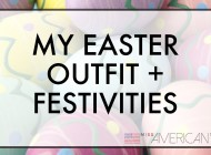 My Made in USA Easter Outfit + Festivities