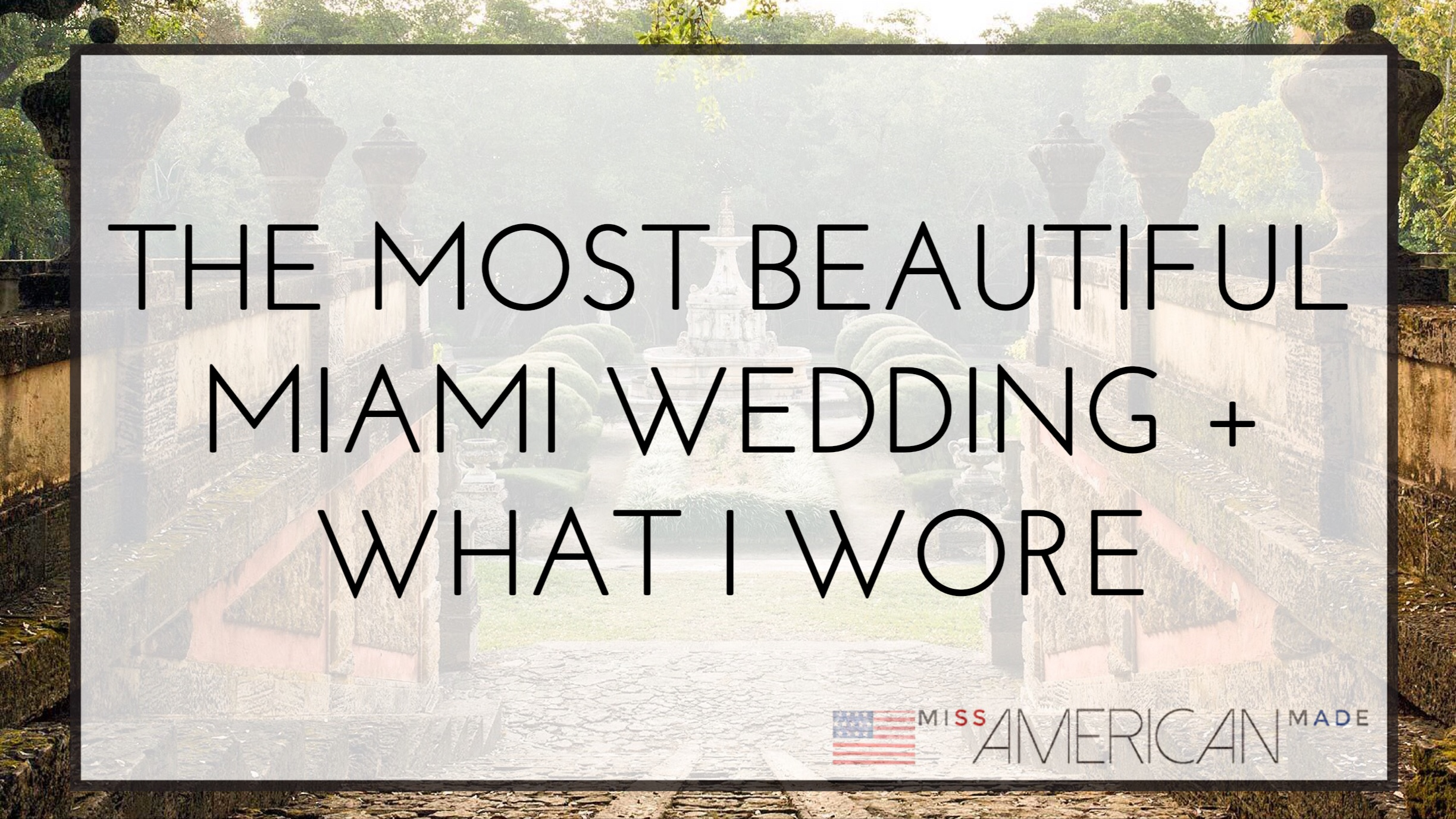 The Most Beautiful Miami Wedding What I Woremiss American Made