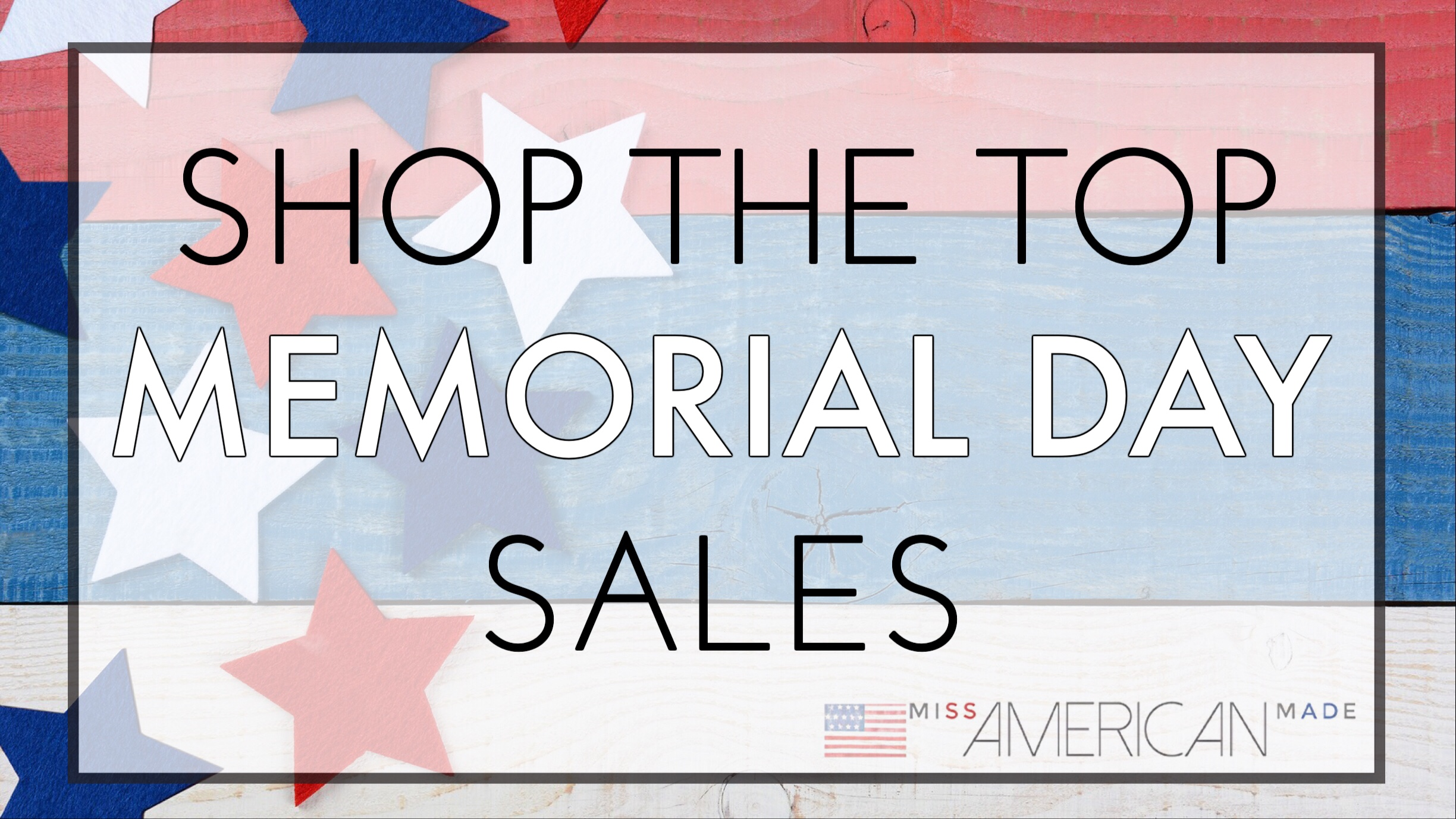 Shop The Top Memorial Day Sales