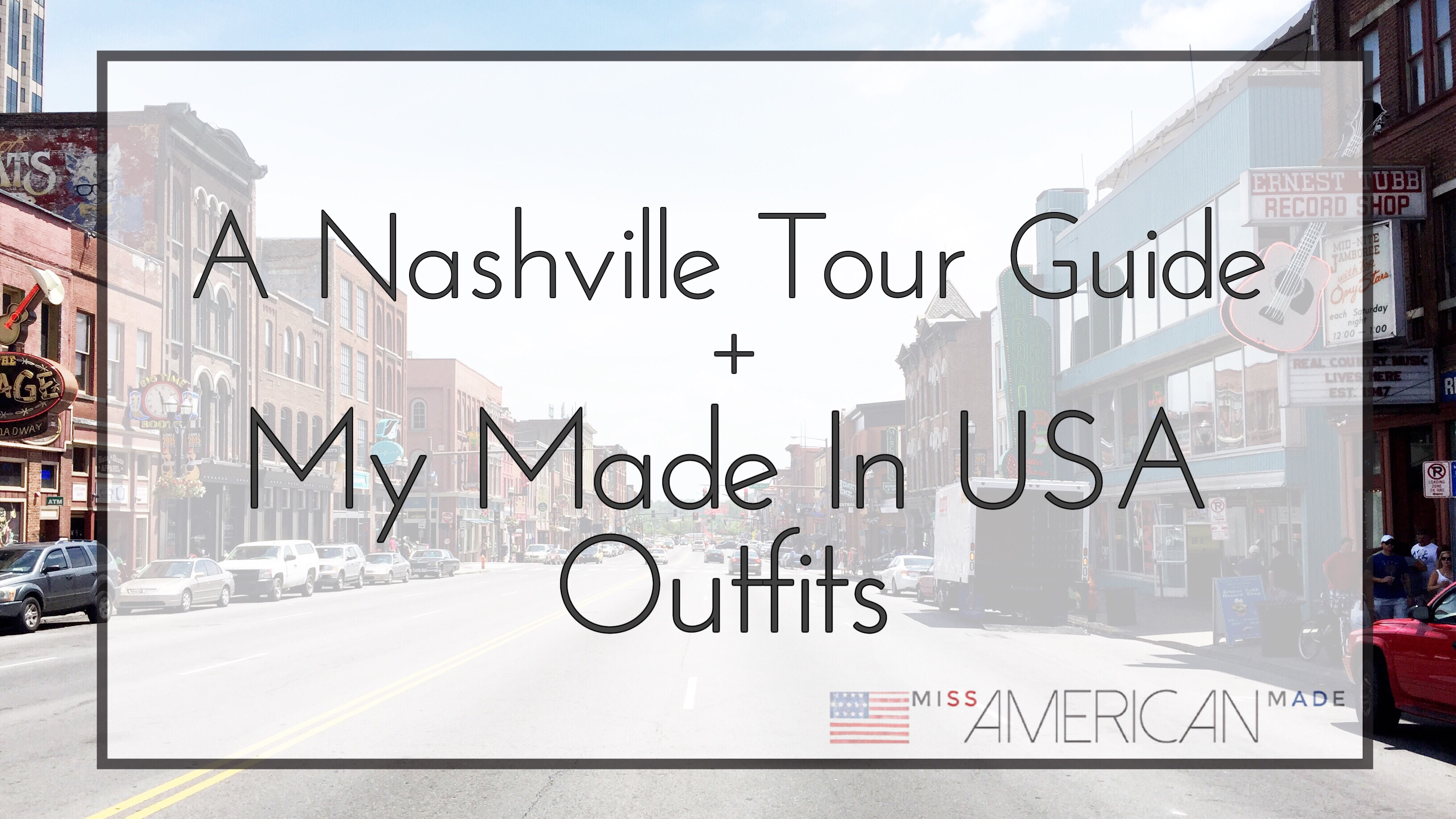 Nashville Tour Guide + Miss American Made's Made in USA Outfits