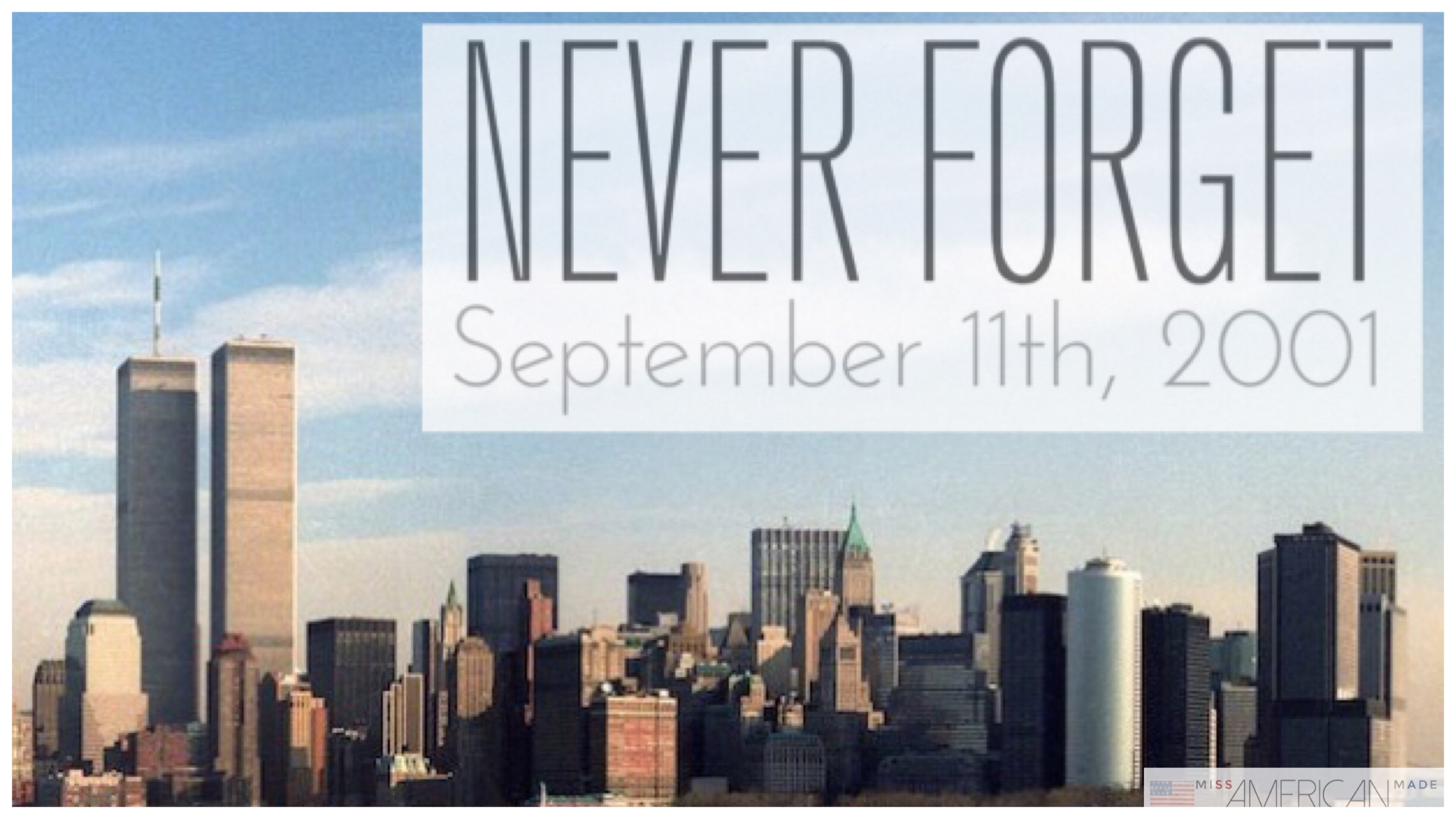 Never Forget September 11th, 2001 by Miss American Made